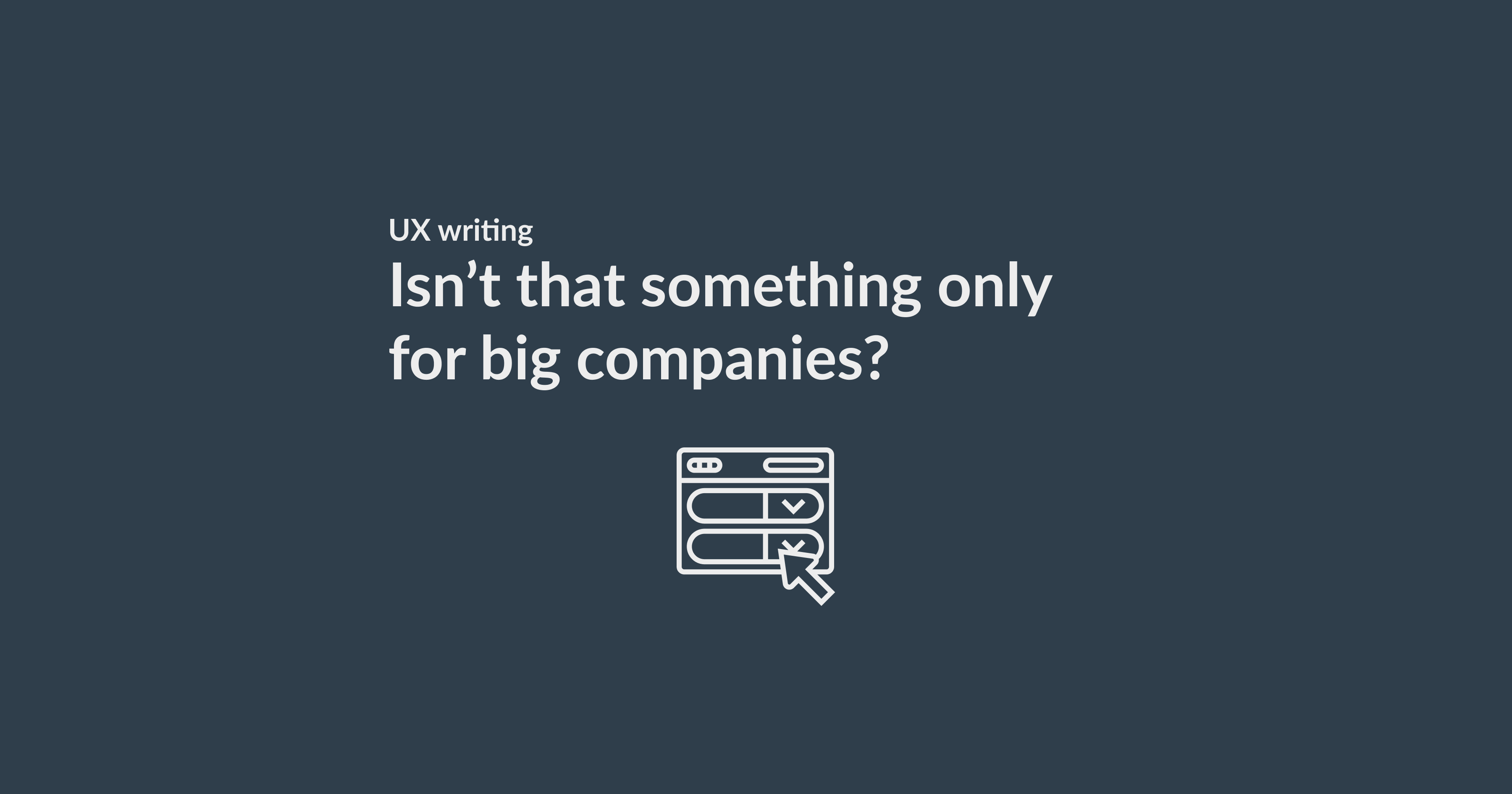 UX writing for small companies and NGOs